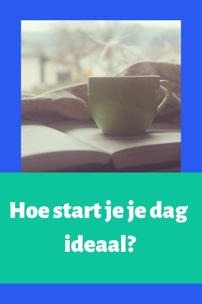 Hoe start je je dag ideaal?