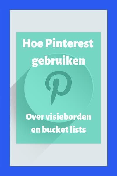 Hoe kan je Pinterest gebruiken?