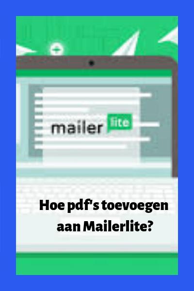 Hoe kan je pdf's toevoegen aan je Mailerlite campagnes?