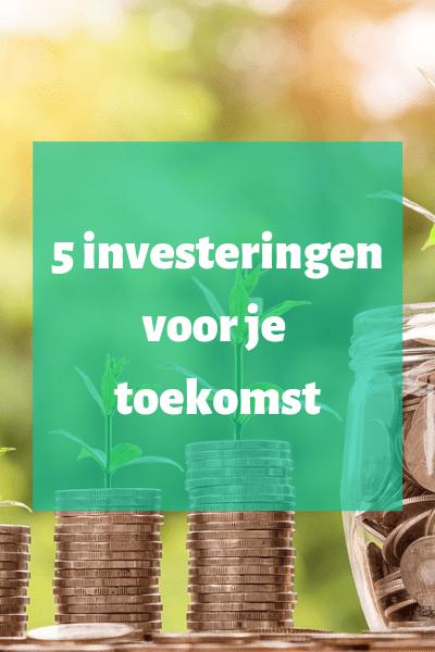5 investeringen voor je toekomst