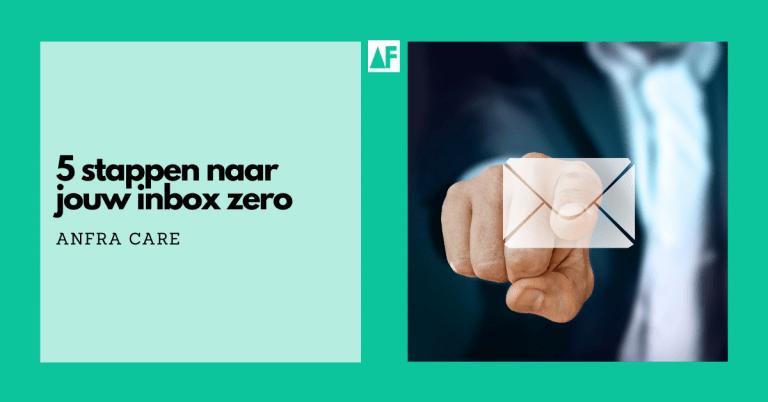 5 Stappen naar Jouw Inbox Zero