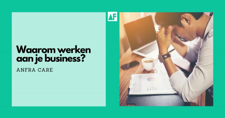 Waarom werken aan je business?