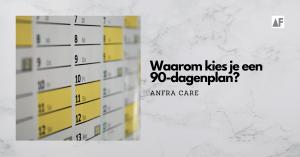 Anfra Care blog2 Waarom kies je een 90dagenplan